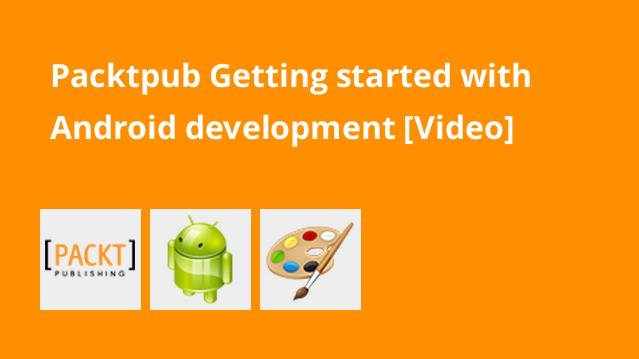 packtpub-getting-started-with-android-development-video